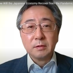 Video report: How Will the Japanese Economy Recover from the Pandemic? (Dr. Keiichiro Kobayashi, Research Director, The Tokyo Foundation for Policy Research)